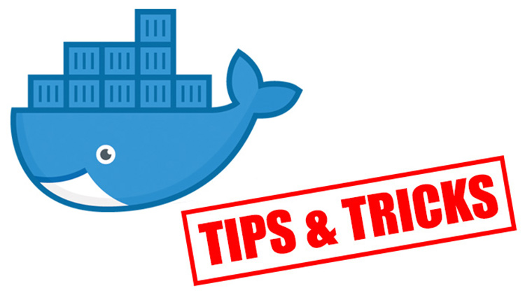 docker-tips-and-tricks-56b5452dc709c8861641d9011d55ed5e6f5138b7d1e76a5e258160077c903076
